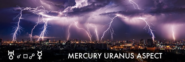 Mercury conjunct square opposite Uranus